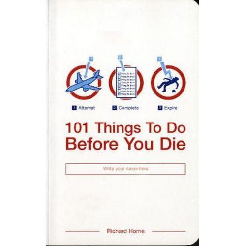 101 Things to Do Before You Die (224 str.)