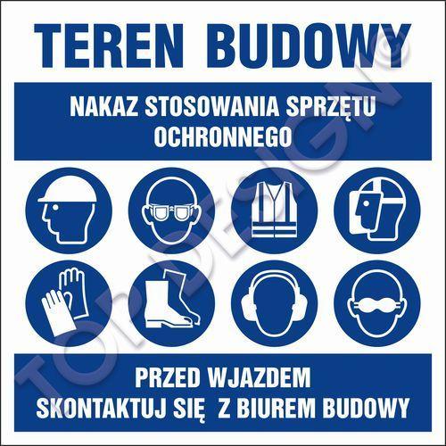 Top design Nakaz stosowania sprzętu ochronnego, przed wjazdem skontaktuj sie z biurem budowy - OKAZJE