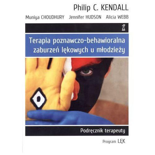 TERAPIA POZNAWCZO-BEHAWIORALNA ZABURZEŃ LĘKOWYCH U MŁODZIEŻY (oprawa miękka) (Książka)