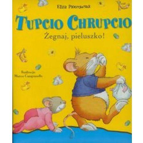 Tupcio Chrupico Żegnaj pieluszko (ISBN 9788378817987)