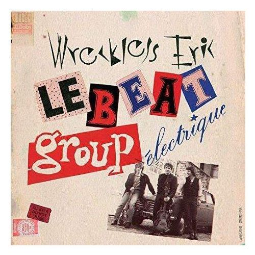 Wreckless Eric - Le Beat Group Electrique, FIRECD320
