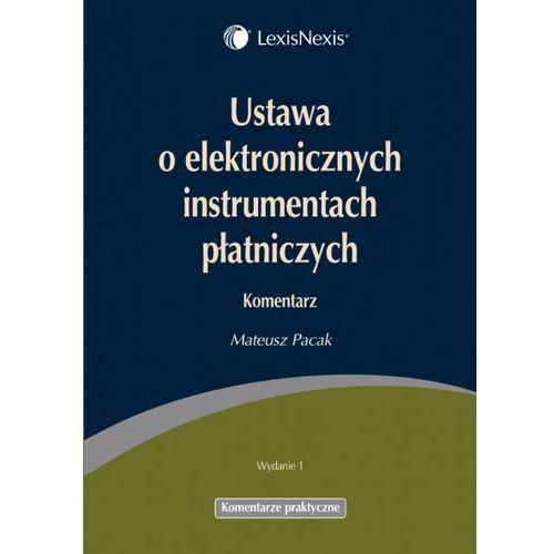 Ustawa o elektronicznych instrumentach płatniczych. Komentarz, Mateusz Pacak
