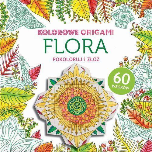 Flora, Kolorowanka z origami - Buchmann DARMOWA DOSTAWA KIOSK RUCHU, 9788328028340 (5787303)