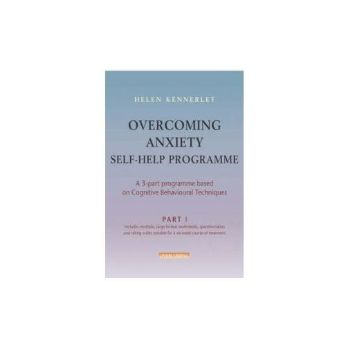 Overcoming Anxiety Self Help Course in 3 vols