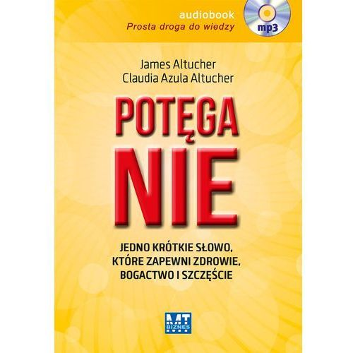 Potęga NIE - James Altucher AUDIOBOOK, MT Biznes