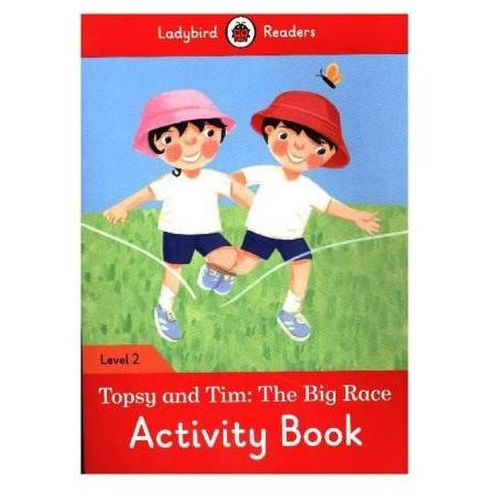 Topsy And Tim: The Big Race Activity Book - Ladybird Readers Level 2 (2016)