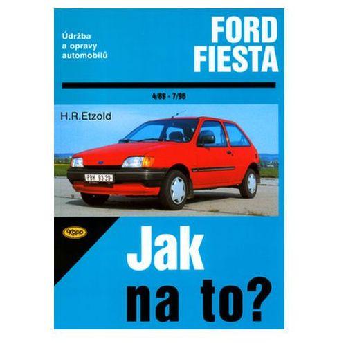 Ford Fiesta od 4/89 do 12/95, Fiesta Classic od 1/96 do 7/96 Hans-Rüdiger Etzold (9788072321087)