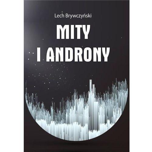 Mity i androny - Lech Brywczyński (200 str.)