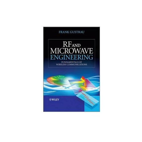 Rf and Microwave Engineering - Fundamentals of Wireless Communications (9781119951711)