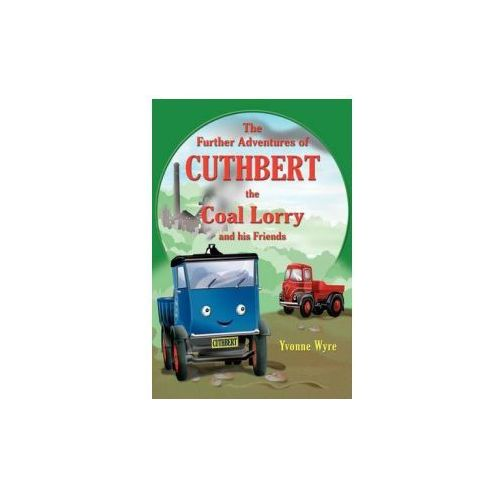 Further Adventures of Cuthbert the Coal Lorry and All His Friends (9781844018017)