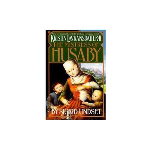 The Mistress of Husaby: Kristin Lavransdatter, Vol. 2 (9780394752938)