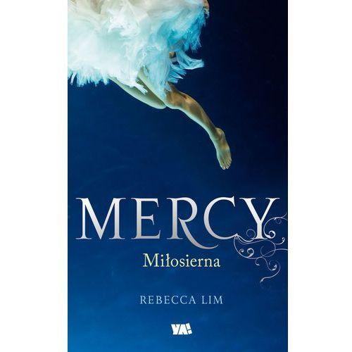 Mercy. Tom 1. Miłosierna, pozycja z kategorii Literatura dla młodzieży