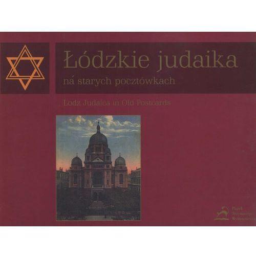 Łódzkie judaika na starych pocztówkach Lodz Judaica in Postcards, książka w oprawie twardej