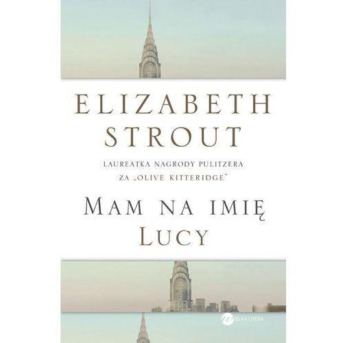 Mam na imię Lucy - Elizabeth Strout, Wielka Litera