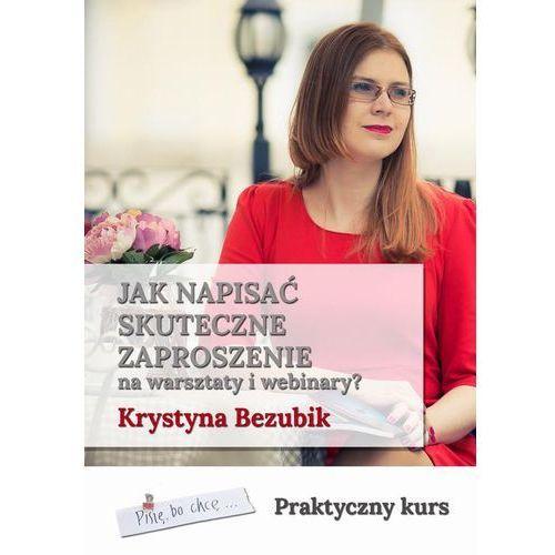 Jak napisać skuteczne zaproszenie na warsztaty i webinary - Krystyna Bezubik (EPUB), Wydawnictwo e-bookowo