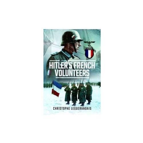 Hitlers French Volunteers (9781473856561)
