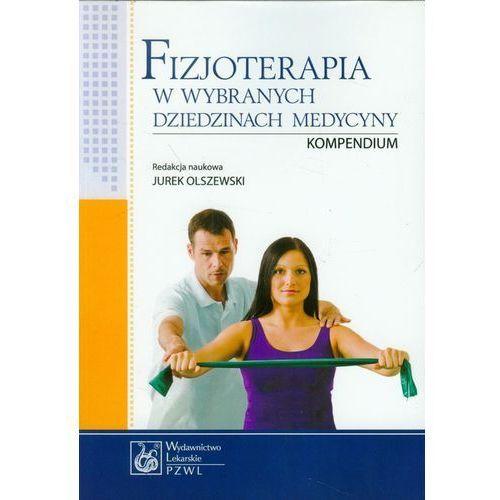 Fizjoterapia w wybranych dziedzinach medycyny Kompendium, pozycja z kategorii Technika, leksykony techniczne
