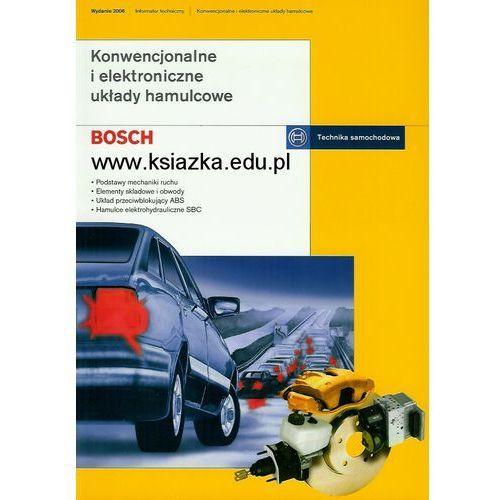 Wydawnictwa komunikacji i łączności Konwencjonalne i elektroniczne układy hamulcowe. informatory techniczne bosch