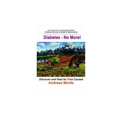 Diabetes - No More! (9780976794462). Tanie oferty ze sklepów i opinie.