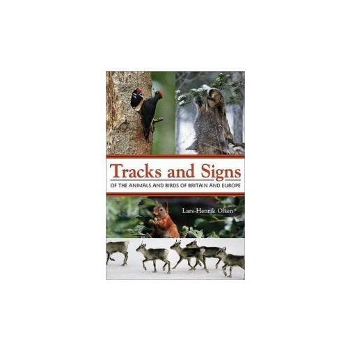 Tracks And Signs Of The Animals And Birds Of Britain And Europe (9780691157535)