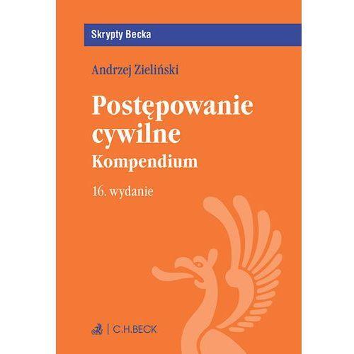 Postępowanie cywilne Kompedium /wyd16/Skrypty - prof. dr hab., adwokat Andrzej Zieliński
