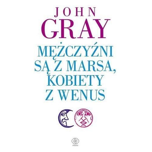 Mężczyźni są z marsa, kobiety z wenus wyd. 3 - john gray, John Gray