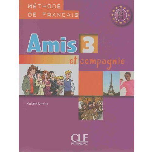 Amis Et Compagnie 3 Podręcznik (opr. miękka)
