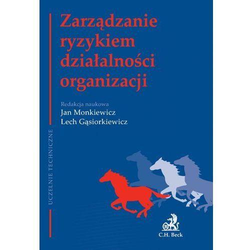 Zarządzanie ryzykiem działalności organizacji - Jan Monkiewicz, Lech Gąsiorkiewicz (2010)