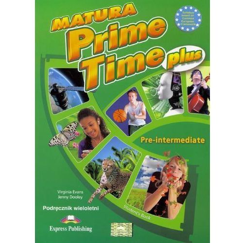 Matura Prime Time PLUS Pre-inter. SB w.wieloletnia, Virginia Evans, Jenny Dooley