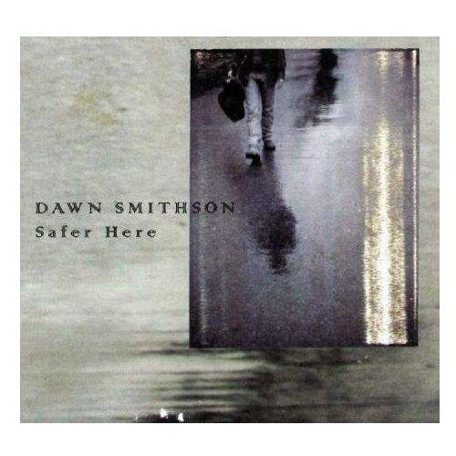 Smithson, dawn - safer here marki Kranky