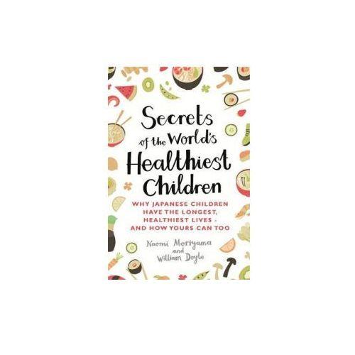 Secrets of the World's Healthiest Children (9780349407487)