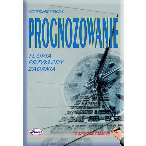 Prognozowanie teoria, przykłady, zadania - Mieczysław Sobczyk (2008)