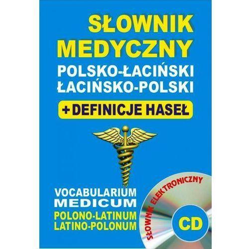 Słownik medyczny polsko-łaciński ? łacińsko-polski + definicje haseł + CD (słownik elektroniczny) - Dostępne od: 2014-10-07 (2014)