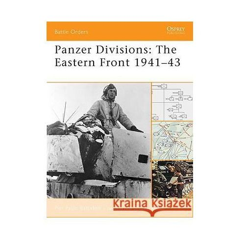 Panzer Divisions The Eastern Front 1941-43 (BO #35), Pier Battistelli