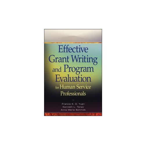 Effective Grant Writing And Program Evaluation For Human Service Professionals (9780470469989)