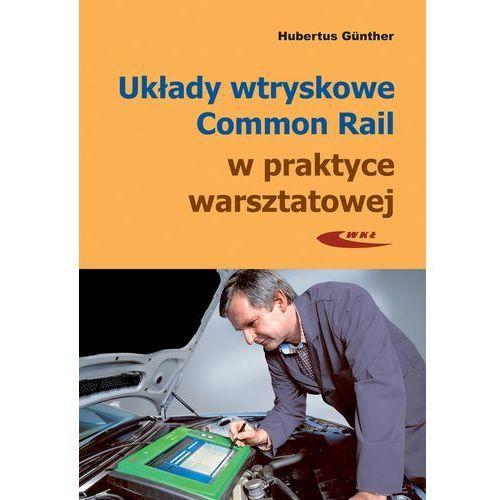 Układy wtryskowe Common Rail w prakt. warszt. w.3, oprawa broszurowa