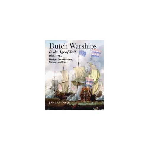 Dutch Warships in the Age of Sail 1600 - 1714 (9781848321571)