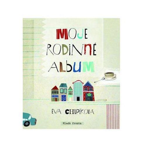 Moje rodinné album Chupíková Eva (9788020427540)