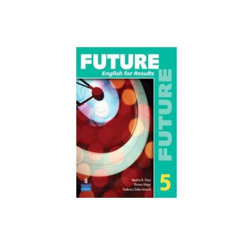 Future 5: English for Results (with Practice Plus CD-ROM)
