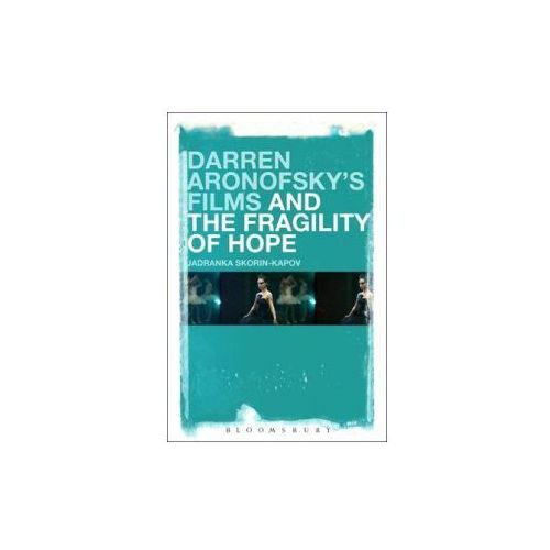 Darren Aronofsky's Films and the Fragility of Hope (9781501306976)