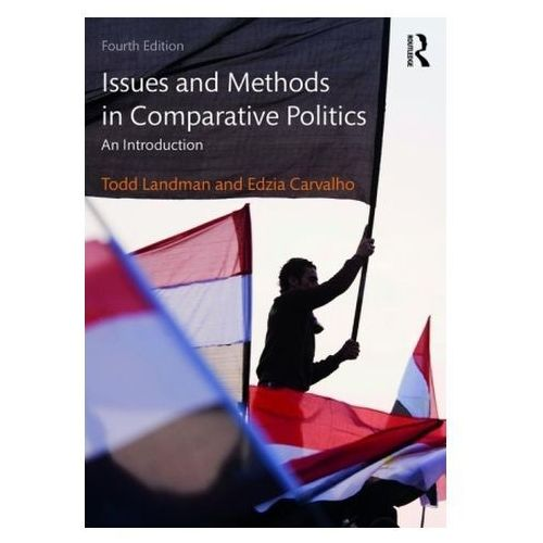 Issues And Methods In Comparative Politics (9780415538305)