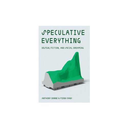 Speculative Everything (9780262019842)