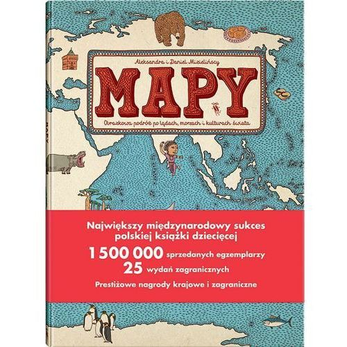 Mapy. Oobrazkowa podróż po lądach, morzach i kulturach świata Mizielińska Aleksandra, Mizieliński Daniel