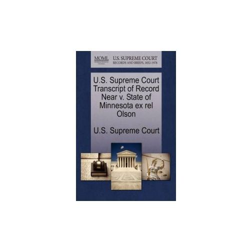 U.S. Supreme Court Transcript of Record Near V. State of Minnesota Ex Rel Olson (9781244952829)