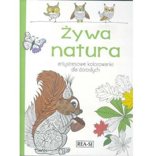 Kolorowanki dla dorosłych Żywa natura (9788379932689)