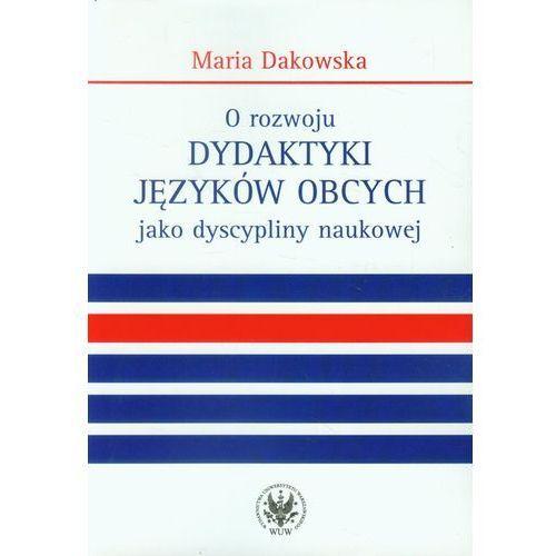 O rozwoju dydaktyki języków obcych jako dyscypliny naukowej, Maria Dakowska