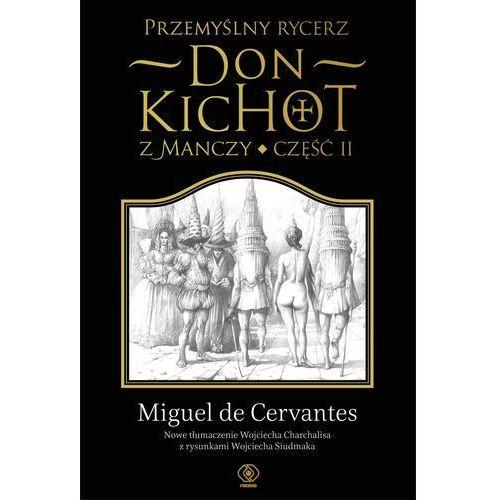 Przemyślny rycerz don Kichot z Manczy Część 2 - Miguel Cervantes (9788378187202)