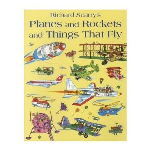 Planes And Rockets And Things That Fly, Scarry, Richard