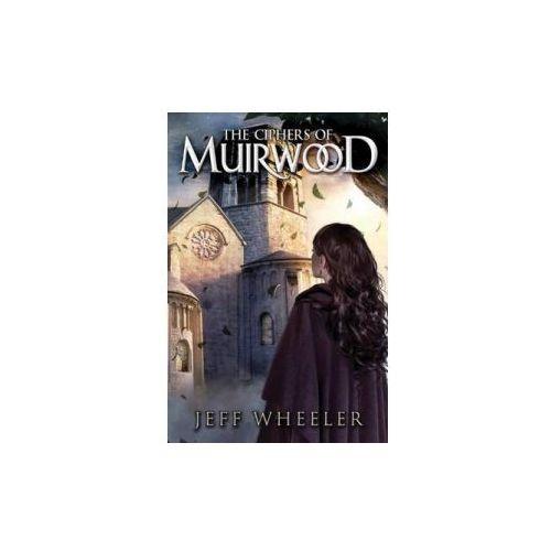 Ciphers of Muirwood (9781503947115)
