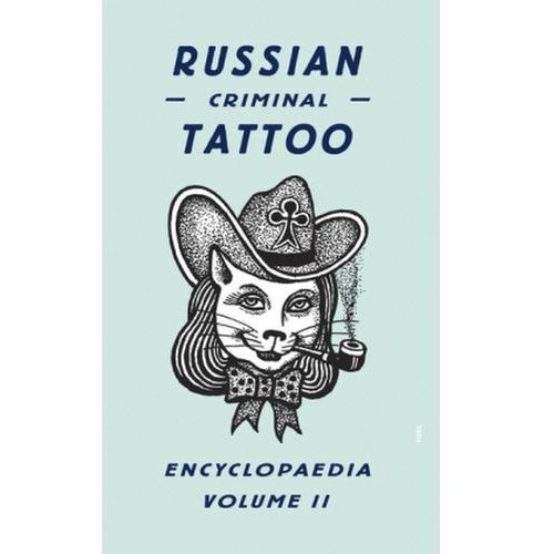 Russian Criminal Tattoo Encyclopaedia (9780955006128)